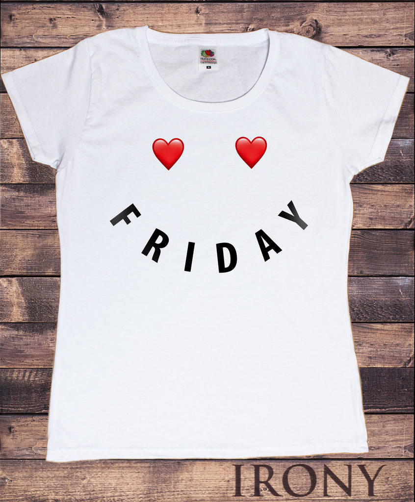 Women's White T-Shirt Friday- Heart Smiley Face-Slogan Weekend Print TS1026