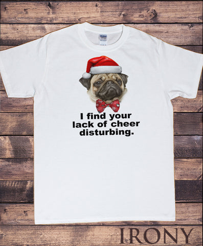 Men's T-Shirt Xmas Gift Cute Pug in Santa Hat,Find Your Lack Of Cheer Disturbing Novelty Print TS1070