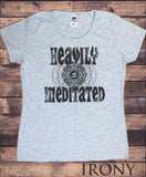 Women's T-Shirt 'Heavily Meditated' Meditation Yoga Peace Buddha Om Zen Print TS1073