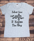 Women's T-Shirt Follow your soul, it knows the way Buddha Chakra Meditation Zen TS1191