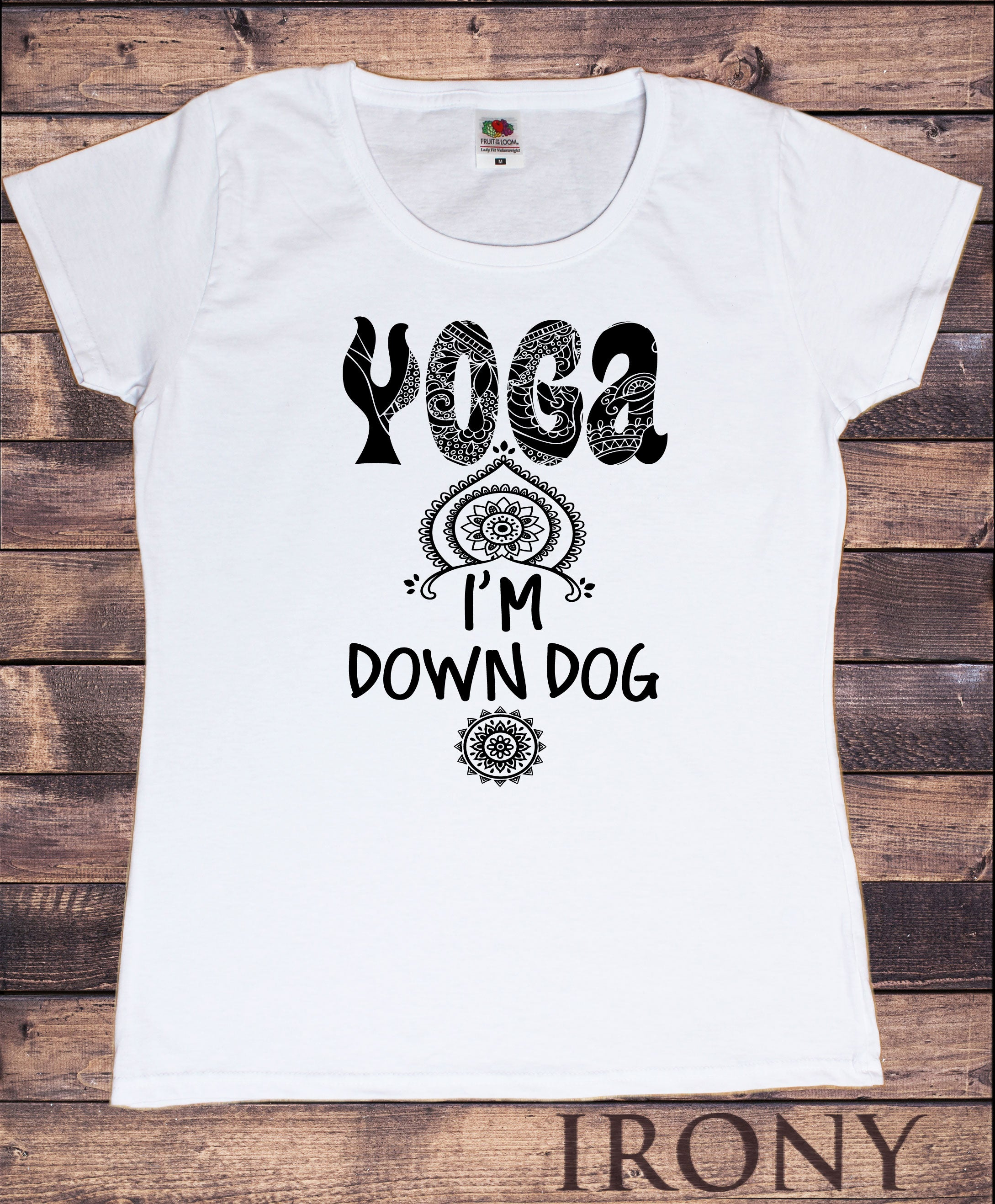 Women/'s T-Shirt /'Yoga im down dog/' Meditation Yoga Peace Om Zen Print TS1250