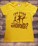 Women's T-Shirt 'I do yoga, what is your superpower?' Meditation Yoga Poses TS1251