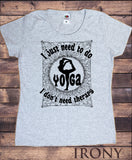 Women's Top 'i just need to do yoga, i don't need therapy' Meditation Poses Slogan Print TS1253
