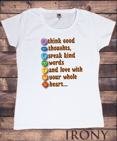 Women's T-Shirt Think Good Thoughts, Speak Kind Words And Love With Your Whole Heart...Print TS1486