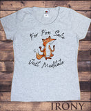 "Women's T-shirt Fox Iconic Print ""For FOX Sake, Just Meditate"" Funny Sarcastic Print TS1664"