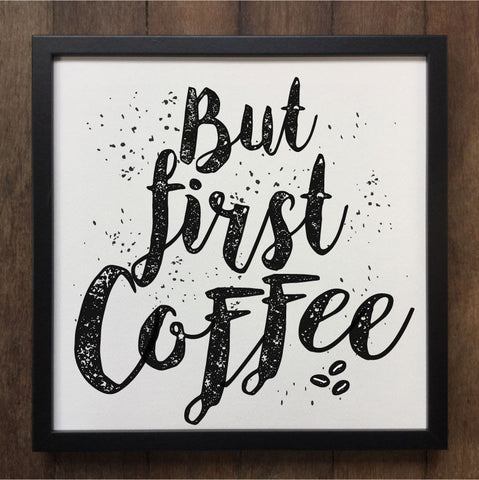 Irony Framed Art But First Coffee Distort Art Canvas Framed Art Print ART594