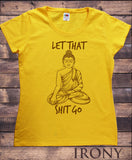 "Irony Store S / Yellow/brown Women's T-Shirt Buddha Chakra ""Let that sh*t go"" Yoga Meditation India Zen-Peace TS778"