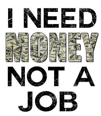 "Irony T-shirt Mens White T-shirt "" I Need Money Not Job"" Funny Slogan Fashion Shirt"