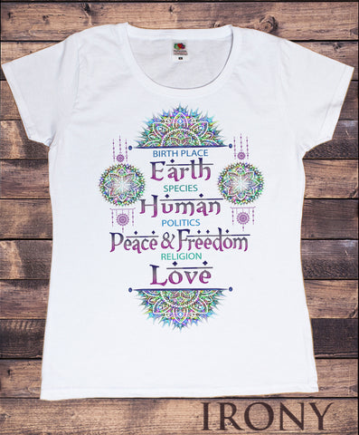 Irony T-shirt S / White Womens Tee Birth Place Earth, Species Human, Politics Peace & Freedom, Religion Love Print TS888