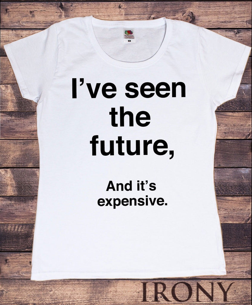Irony T-shirt Women's White T-Shirt,Future is Expensive Graphical Novelty Slogan Print TS190