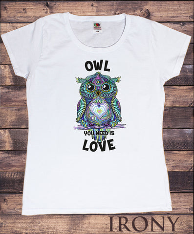 "Irony T-shirt Women's White Tee ""Owl you need is love"" Abstract Funny Owl Love Print TS842"