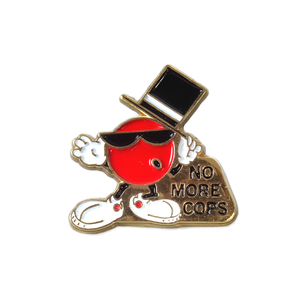No Fun - No More Cops Pin