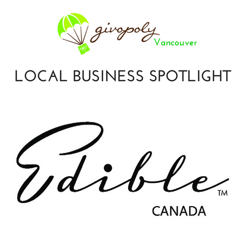 Givopoly Local Business Spotlight: Edible Canada