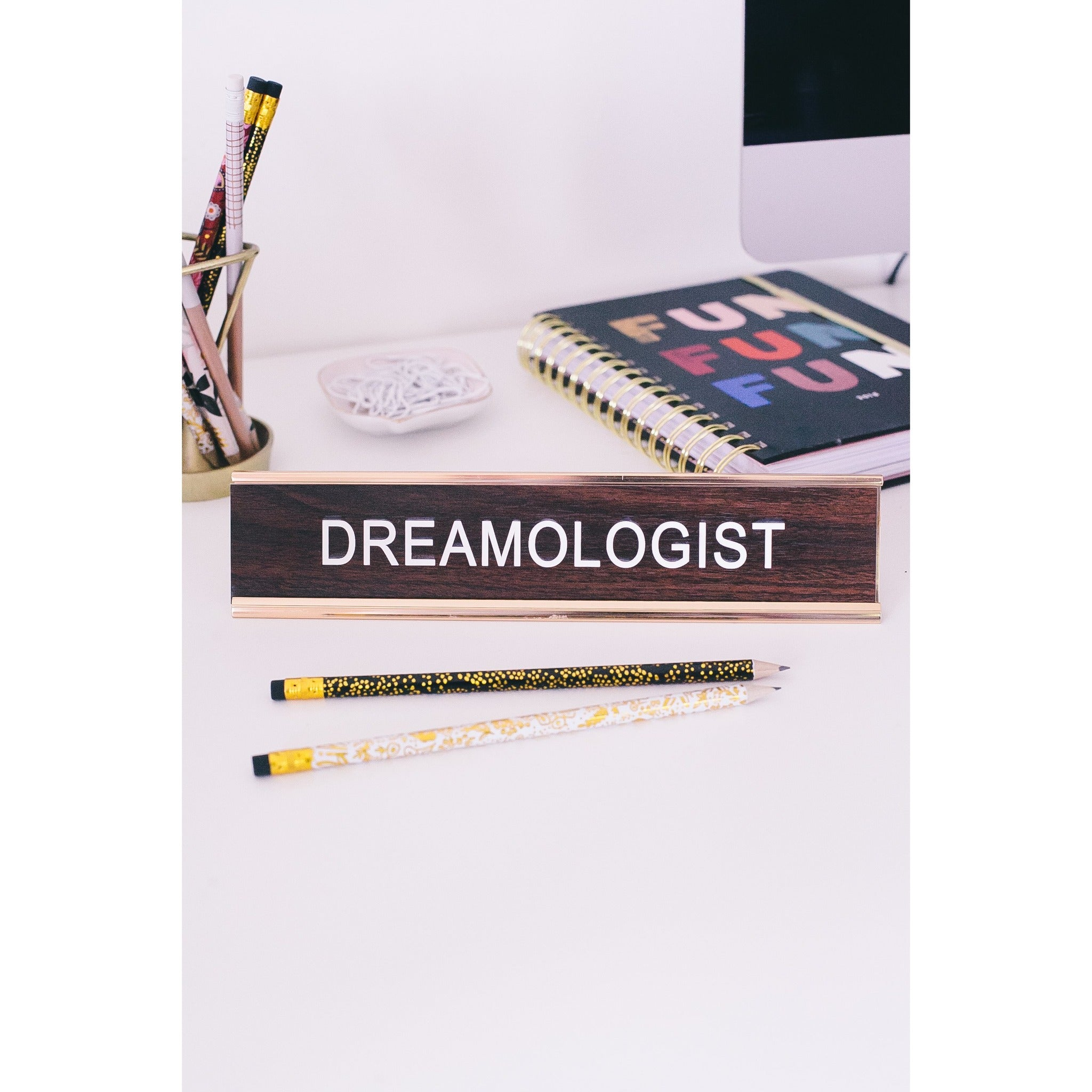 Dreamologist Desk Sign