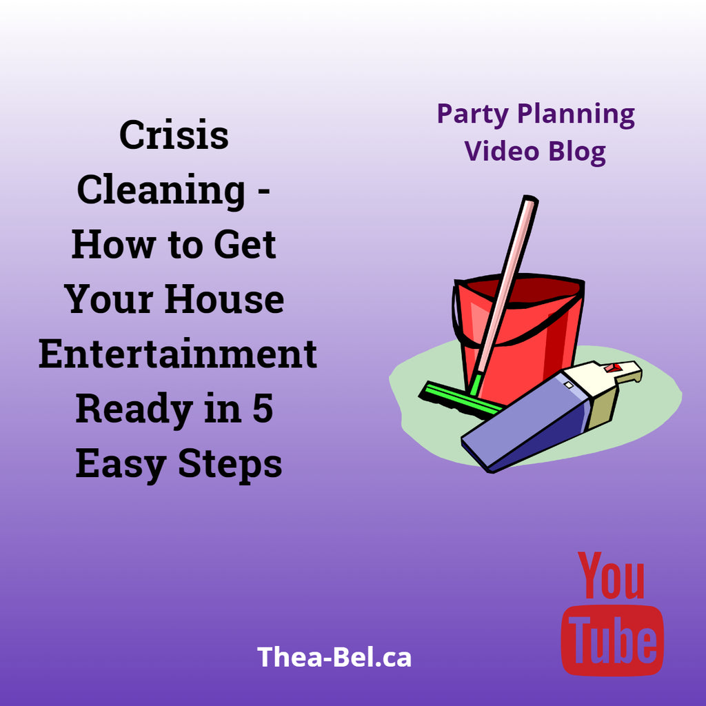 Party Planning: Crisis Cleaning - How to get your house entertainment ready in 5 easy steps