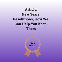 How We Can Help You Keep Your New Years Resolutions