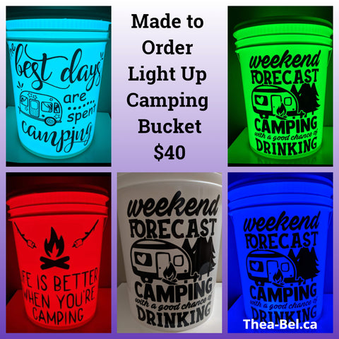 Made to Order Camping Light Up Bucket