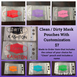 Made To Order Clean / Dirty Mask Pouches - includes name