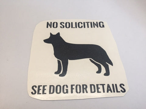 Decal - No Soliciting, See Dog for Details