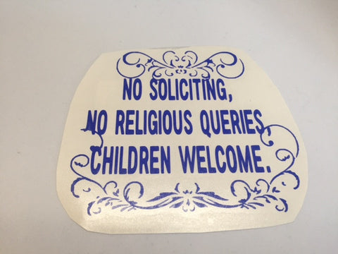 Decal - No Soliciting, No Religious Queries, Children Welcome