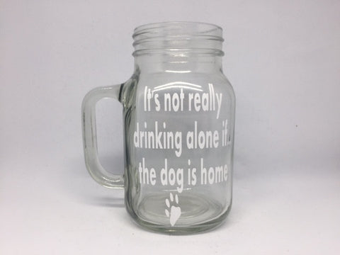 Mug - It's not really drinking alone if the dog is home