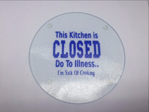 Cutting Board - Kitchen Closed Due to Illness... I'm Sick of Cooking