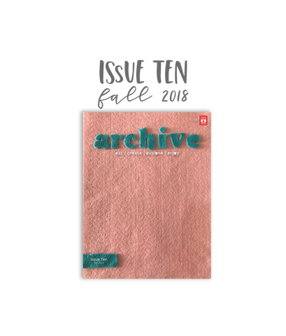 Archive Magazine - Issue 10, Fall 2018