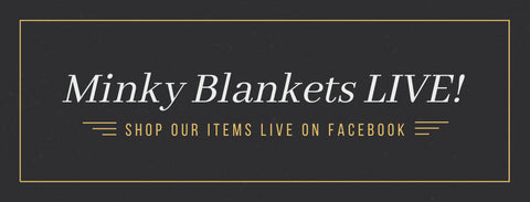 Minky Blankets LIVE!