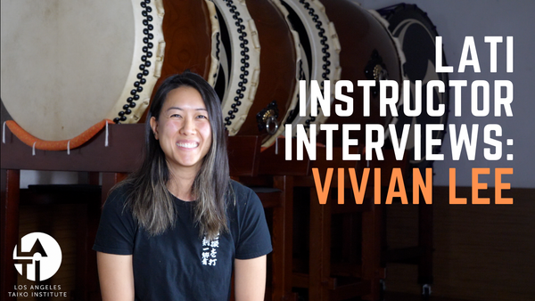 Vivian Lee : Los Angels Taiko Institute Instructor Interview!