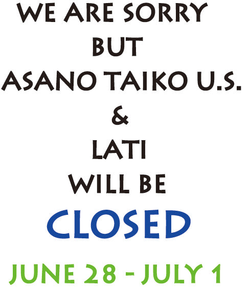 We will be closed June 28 - July 1