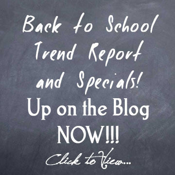 Back to School Means Lots of Savings!  Latest Specials and Trends for the upcoming School Year!