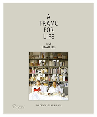 "Cover of ""A Frame for Life"" By Ilse Crawford"