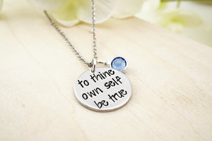 To thine own self be true hand stamped inspirational necklace with Swarovski birthstone charm - Sweet 16 Gift - Teen Girl Jewelry