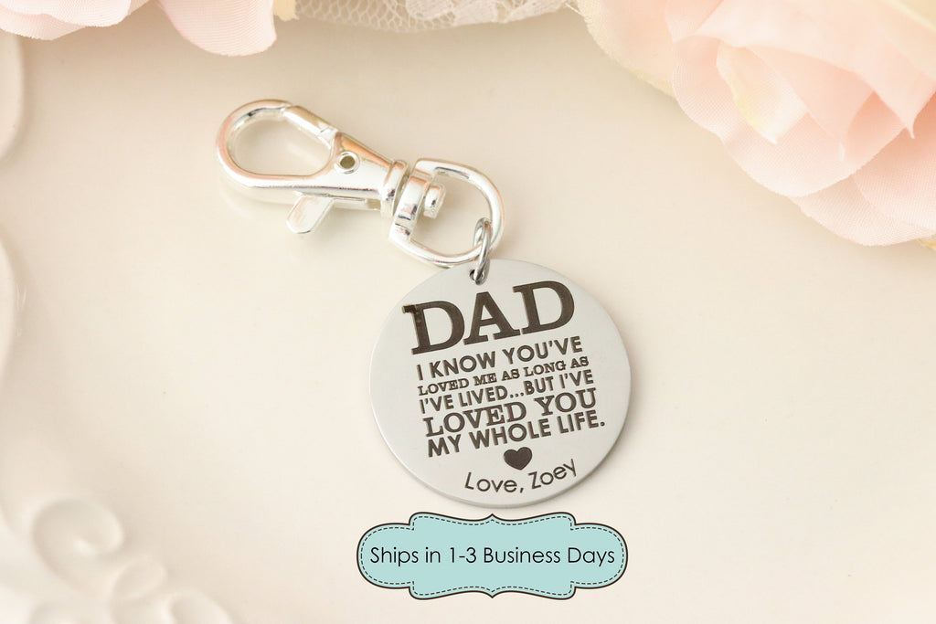 Loved You My Whole Life Dad Keychain - Fathers Day Gift - Gift for Dad from Daughter - Best Dad Ever Keychain, Personalized Keychain for Dad
