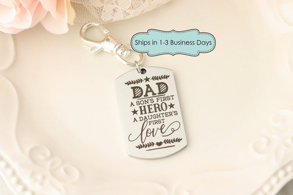 Dad is a sons first hero and a daughters first love Keychain - Fathers Day Gift - Keychain for Dad from Kids - Personalized Keychain for Dad