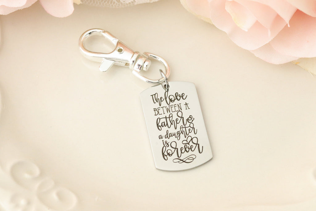 Love Between a Father and Daughter is Forever - Father of the Bride Keychain - Gift for Father of the Bride - Personalized Keychain for Dad