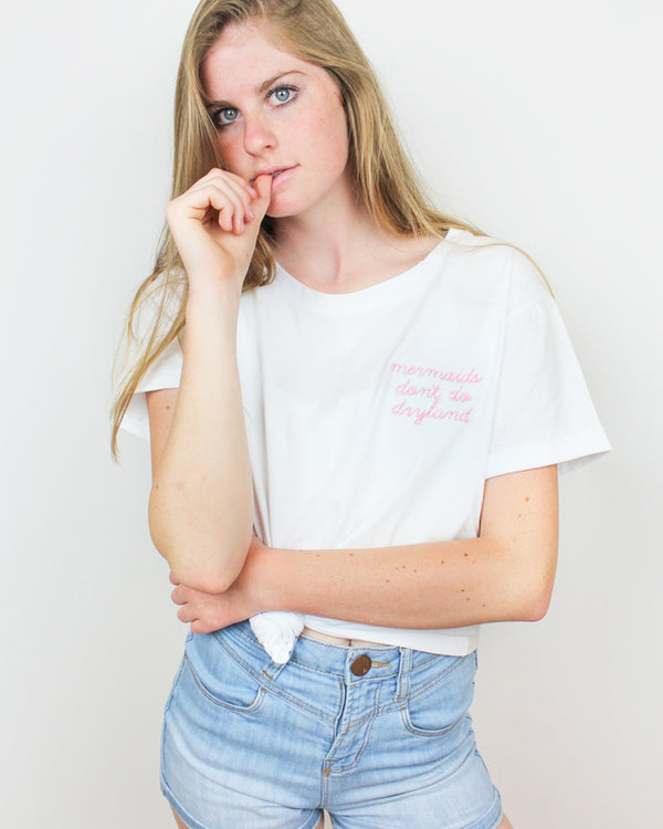 Mermaids Don't Do Dryland Embroidered Tee