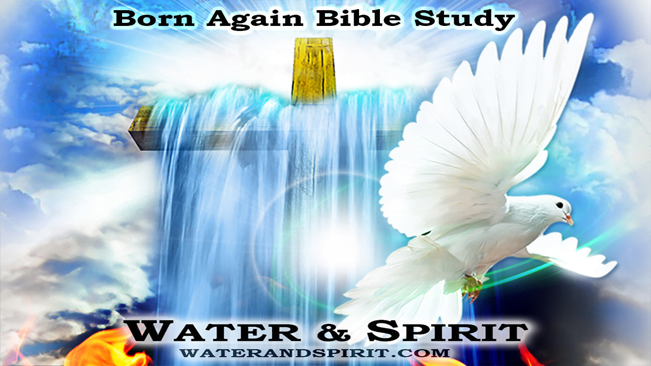 Water & Spirit Born Again Bible Study Promotional Video