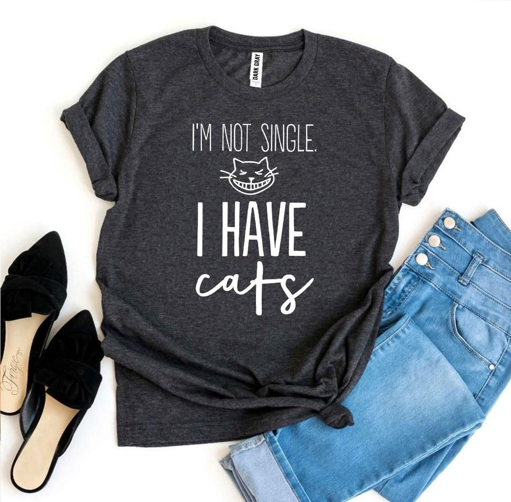 I'm Not Single Dark H. Gray I Have Cats T-shirt | Unbox Happiness