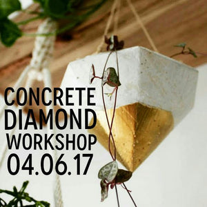 Concrete Diamond Planter Workshop - 04.06.17