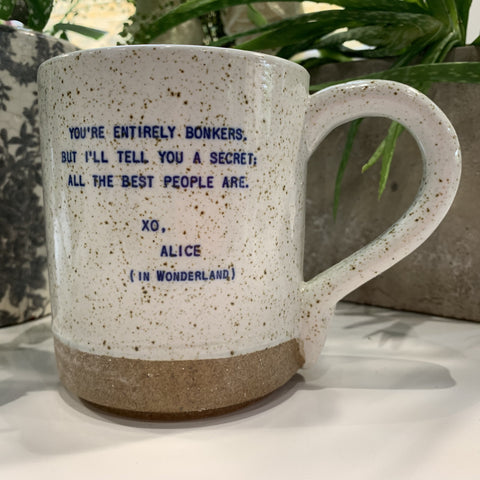 "XO Mug - Alice Quote:  ""You're Entirely Bonkers..."" - mylesfromhome.co.uk"