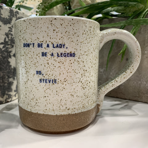 "XO Mug - Stevie Quote:  ""Don't Be A Lady, Be  A Legend"" - mylesfromhome.co.uk"