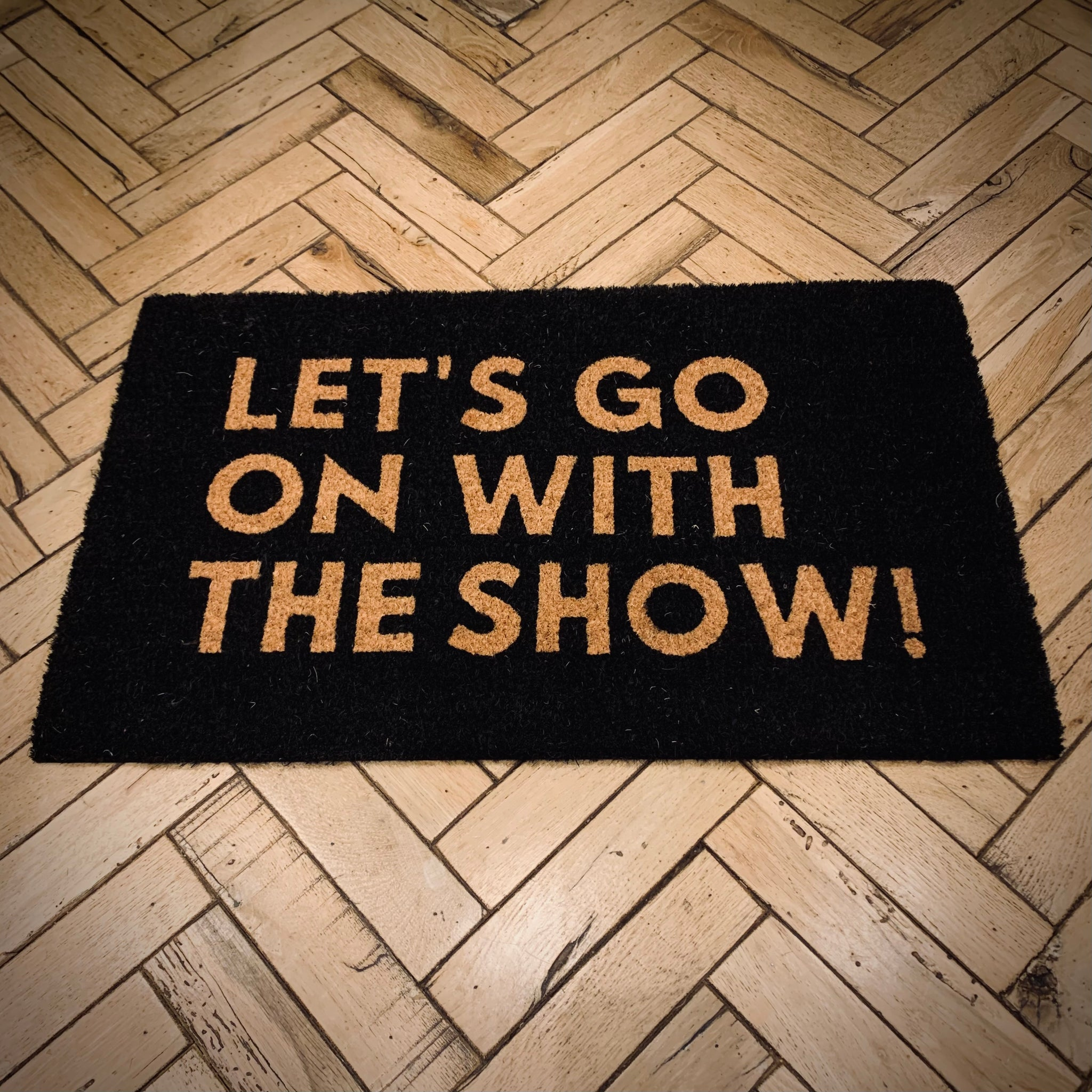 Theatre Door Mat: Let's Go On With The Show - mylesfromhome.co.uk
