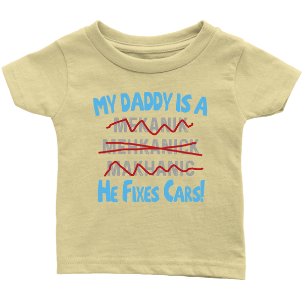 He Fixes Cars! Infant T-Shirt