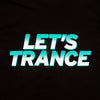 Lets Trance - Tshirt - Black - Wasted Heroes