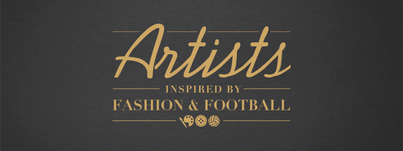 Artists Inspired by Fashion & Football