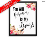 Forever Always Print, Beautiful Wall Art with Frame and Canvas options available  Decor