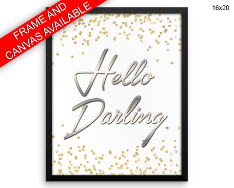 Hello Darling Print, Beautiful Wall Art with Frame and Canvas options available  Decor