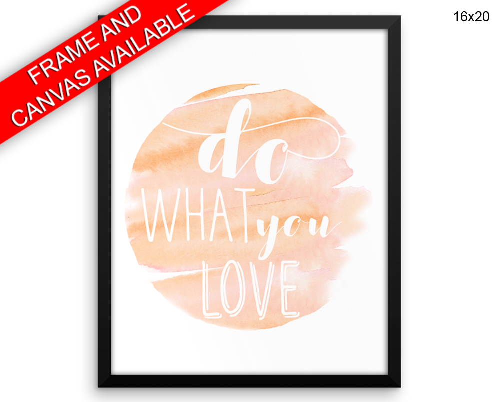 Do What You Love Print, Beautiful Wall Art with Frame and Canvas options available  Decor
