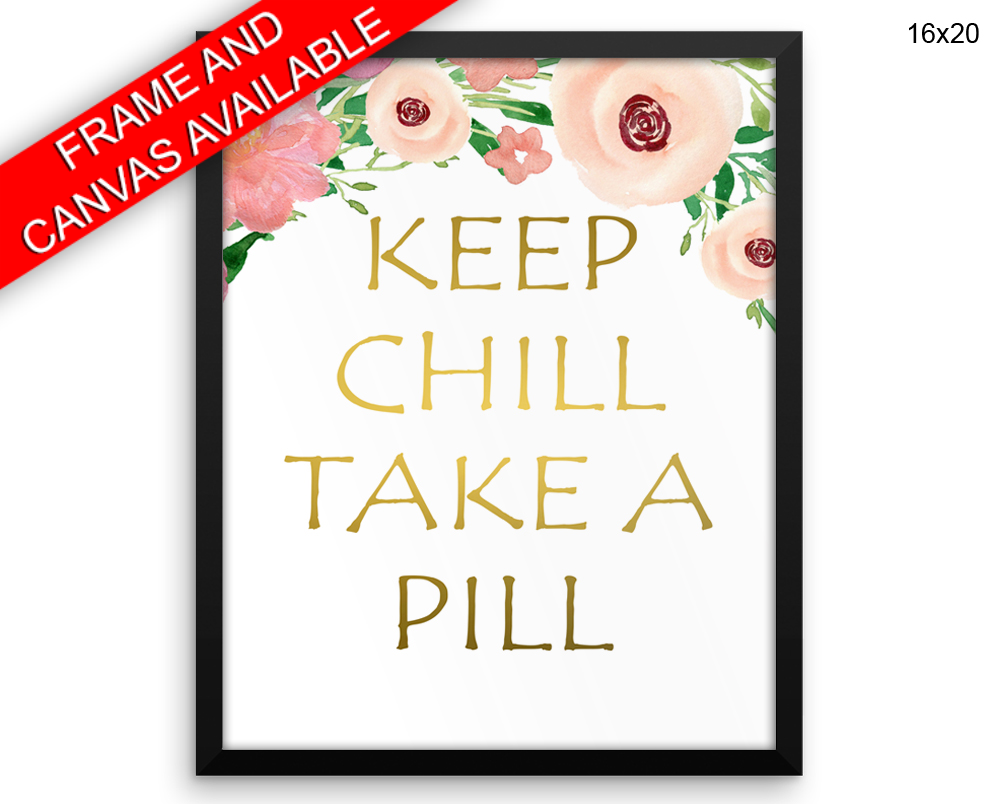 Chill Pill Print, Beautiful Wall Art with Frame and Canvas options available  Decor